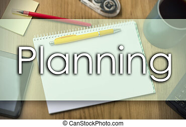 Planning - business concept with text