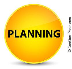 Planning elegant yellow round button