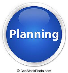 Planning premium blue round button