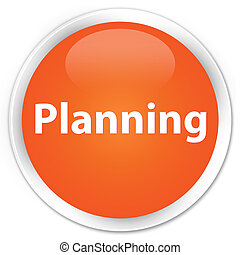 Planning premium orange round button