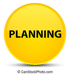 Planning special yellow round button