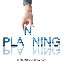 Planning word made by male hand