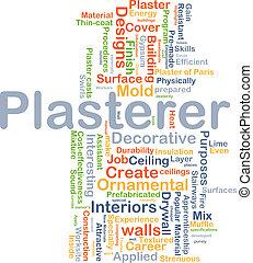 plasterer, 배경, 개념