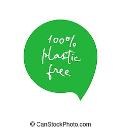 Plastic free 100 percent green icon badge, lettering text. Eco friendly concept design element. Vector illustration.