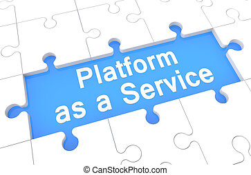 Platform as a Service - puzzle 3d render illustration with word on blue background