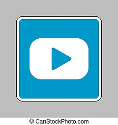 Play button sign. White icon on blue sign as background.
