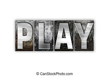 Play Concept Isolated Metal Letterpress Type