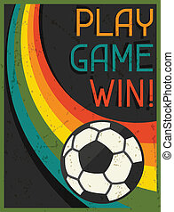 Play Game Win! Retro poster in flat design style.