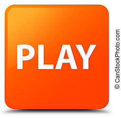 Play orange square button