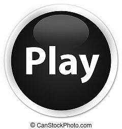 Play premium black round button