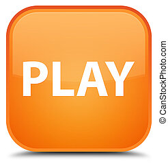 Play special orange square button