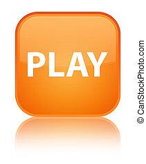 Play special orange square button