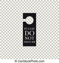 Please do not disturb icon isolated on transparent background. Hotel Door Hanger Tags. Flat design. Vector Illustration