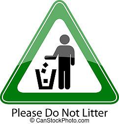 Please do not litter - Do not litter vector sign...
