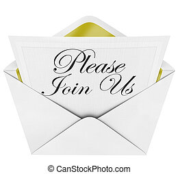 The words Please Join Us on a formal invitation to cordially and officially invite you to a party, event or other special occasion