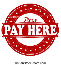 Please pay here - Stamp with text please pay here inside,...