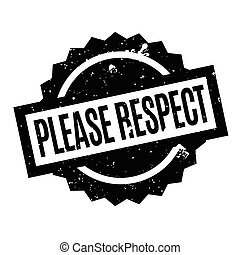 Please Respect rubber stamp. Grunge design with dust...