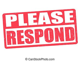 Please Respond stamp - Please Respond grunge rubber stamp on...