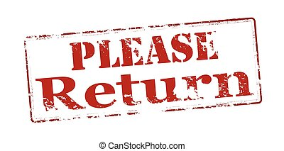 Rubber stamp with text please return inside, vector illustration