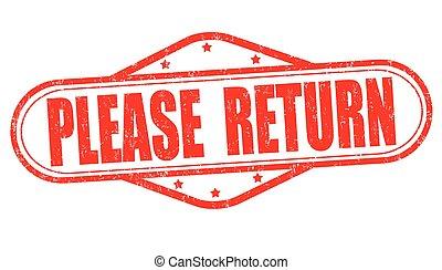 Please return stamp - Please return grunge rubber stamp on...