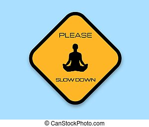 Illustration of a slow down sign with a person meditating