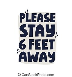 Please stay six feet away quote. Hand drawn vector lettering...