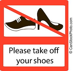 Please take off shoes signs. No shoes sign warning....