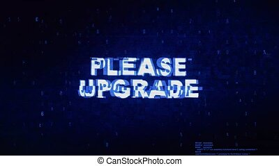 Please Upgrade Text Digital Noise Twitch and Glitch Effect Tv Screen Loop Animation Background. Login and Password Retro VHS Vintage and Pixel Distortion Glitches Computer Error Message.