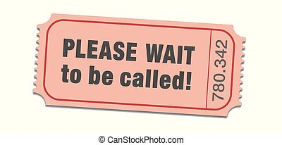 Please wait ticket. Single waiting list ticket with high number for patient ones. Isolated vector illustration on white background.