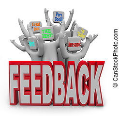 An audience of cheering customers provide feedback such as great job, awesome and very good to voice their pleasure and satisfaction with your performance or product