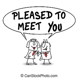 Pleased to meet you - A businessman meets a businesswoman....