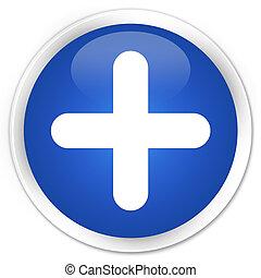 Plus icon blue glossy round button