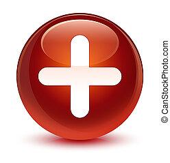 Plus icon glassy brown round button
