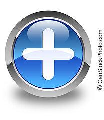 Plus icon glossy blue round button