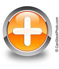 Plus icon glossy orange round button