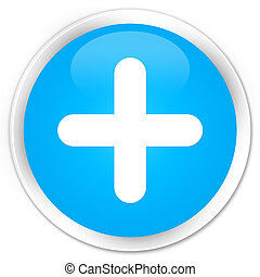 Plus icon premium cyan blue round button