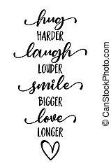 plus longtemps, harder, amour, rire, sourire, plus bruyant, étreinte, plus grand