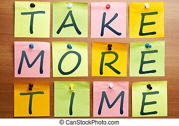 plus, prendre, temps