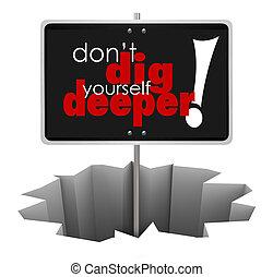 plus profond, pas, creuser, vous-même, trou, signe