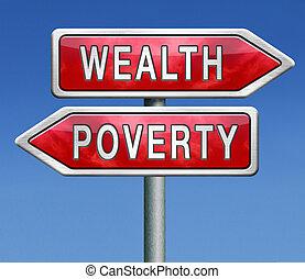 pobreza, riqueza, o