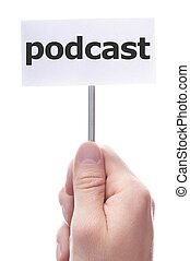 podcast concept with hand word an paper