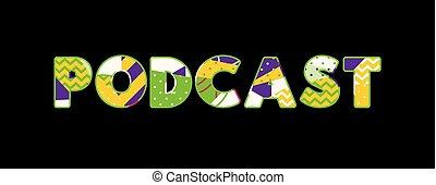 Podcast Concept Word Art Illustration