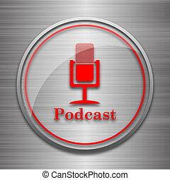 Podcast icon. Internet button on metallic background.