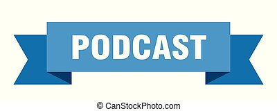 podcast ribbon. podcast isolated sign. podcast banner