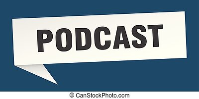podcast speech bubble. podcast sign. podcast banner