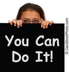 pode fazer, sinal, mostra, encorajamento, e, inspiração