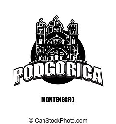Podgorica, Montenegro, black and white logo for high quality...