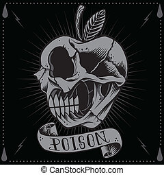 Poison Apple Skull - Poison apple in Old school Tattoo Style...