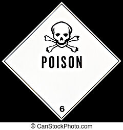 Placard or sign warning of a poisonous material