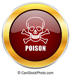 Poison skull red web icon with golden border isolated on white background. Round glossy button.